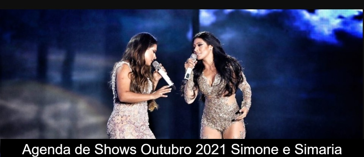 Agenda de Shows Outubro 2021 Simone e Simaria