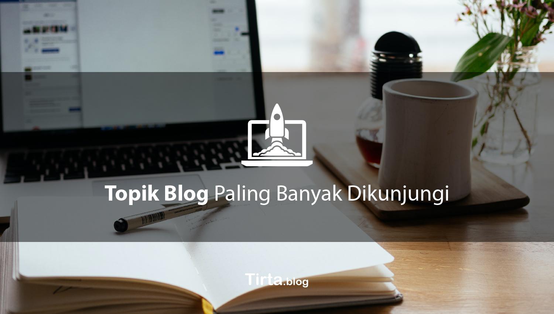Topik Blog Paling Banyak Dikunjungi