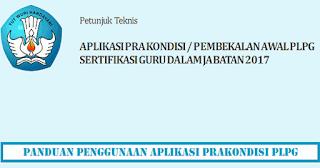 Panduan Aplikasi Prakondisi PLPG Sertifikasi Guru dejarfa.com