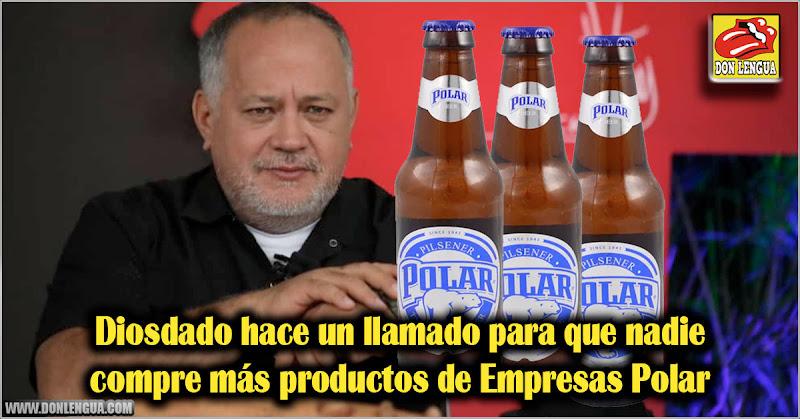 Diosdado hace un llamado para que nadie compre más productos de Empresas Polar