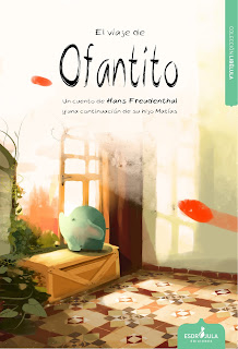 """""""El viaje de Ofantito"""" de Hans Freudenthal y continuación de su hijo Matias Freudenthal"""