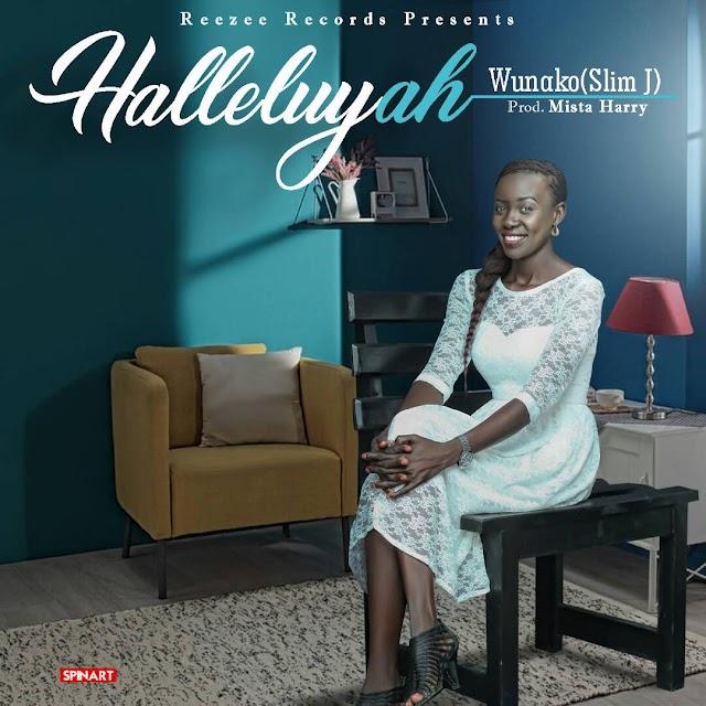 #MUSIC: WUNAKO (SLIM J)- HALLELUYAH