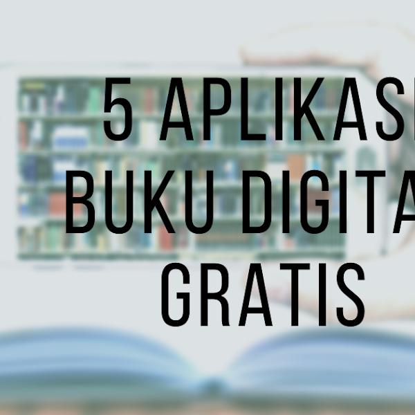 5 Aplikasi Buku Digital Gratis