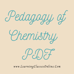 Pedagogy of Chemistry PDF download free in English Medium Language for B.Ed and all courses students, college, universities, and teachers
