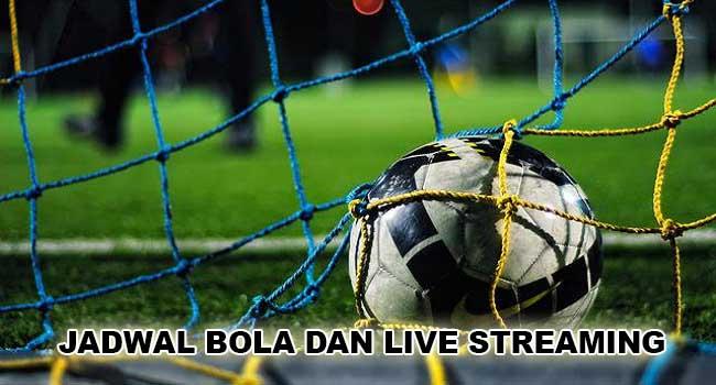 jadwal bola dan live streaming bola