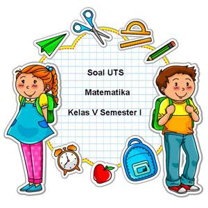 Soal UTS Matematika Kelas 5 Semester 1 plus Kunci Jawaban ~ Juragan Les