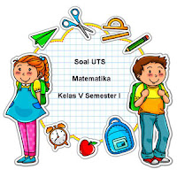 Soal UTS Matematika Kelas 5 Semester 1 plus Kunci Jawaban