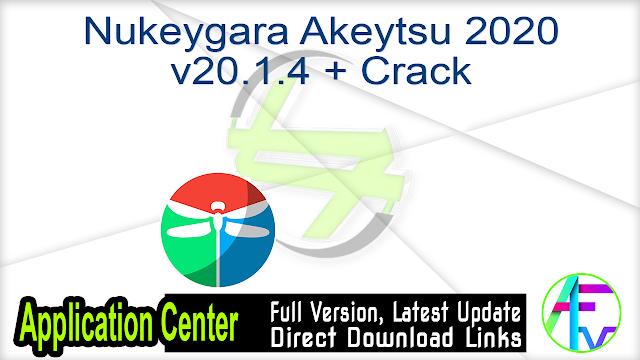 Nukeygara Akeytsu 2020 v20.1.4 + Crack
