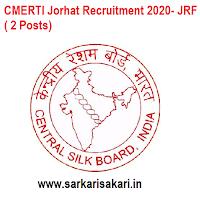 CMERTI Jorhat Recruitment 2020- JRF ( 2 Posts)