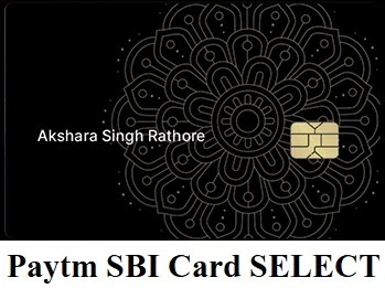 Paytm SBI Card SELECT Apply online, Benefits, Limit and Full Review