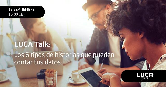 """LUCATalk: """"Los 6 tipos de historias que pueden contar tus datos"""""""