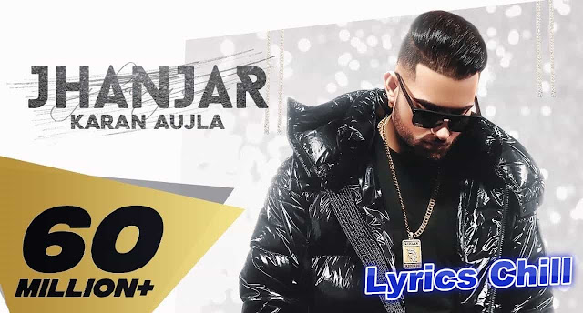 Jhanjar Song Lyrics 2020 - Karan Aujla
