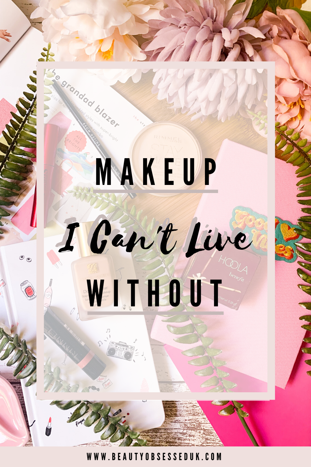 Makeup I Can't Live Without Pinterest