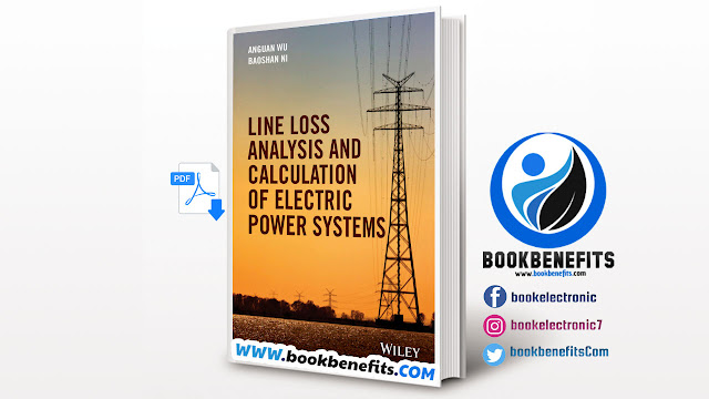 Line Loss Analysis and Calculation of Electric Power Systems Download PDF