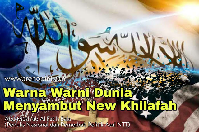 Oleh: Abu Mush'ab Al Fatih Bala (Penulis Nasional dan Pemerhati Politik Asal NTT)