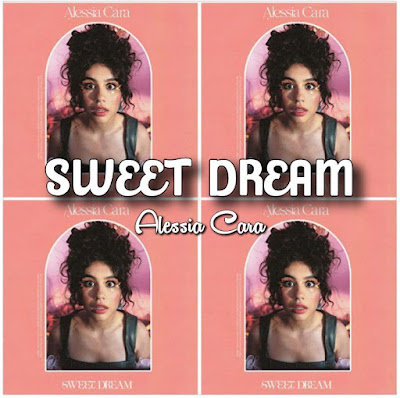 Alessia Cara's Song: SWEET DREAM (Single Track) - Chorus: Is it too much to ask for a sweet dream.. Streaming - MP3 Download