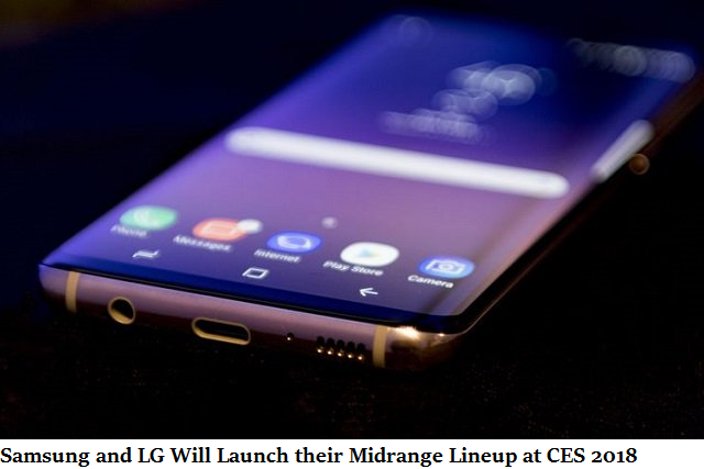 Samsung and LG Will Launch their Midrange Lineup at CES 2018