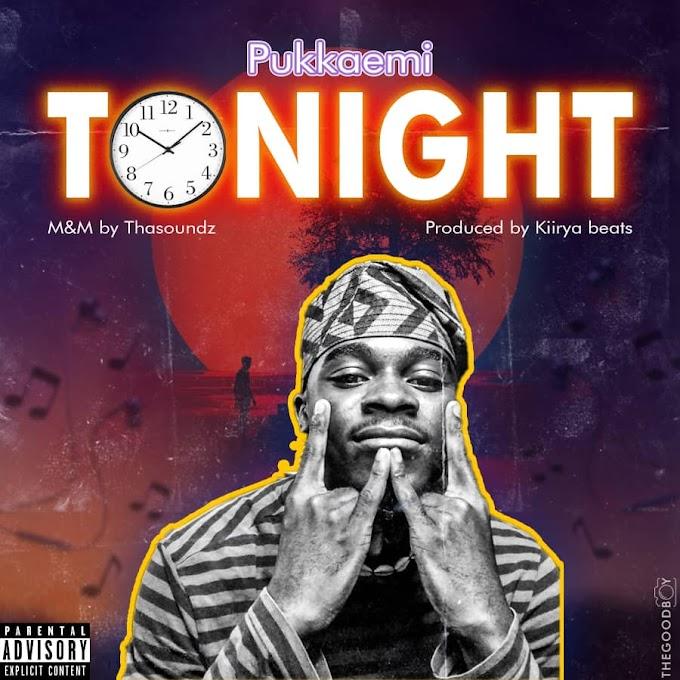Music: Tonight - Pukkaemi