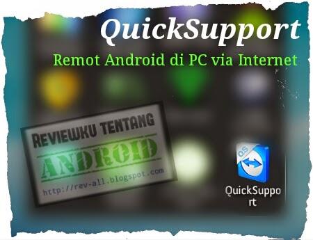 Aplikasi: QuickSupport, Kendalikan android di mana pun