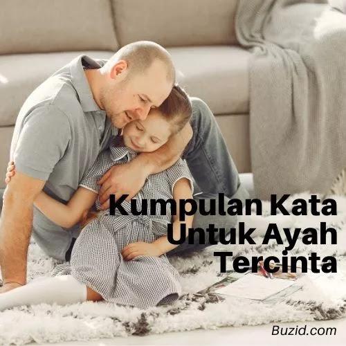 Kumpulan Kata Untuk Ayah Tercinta