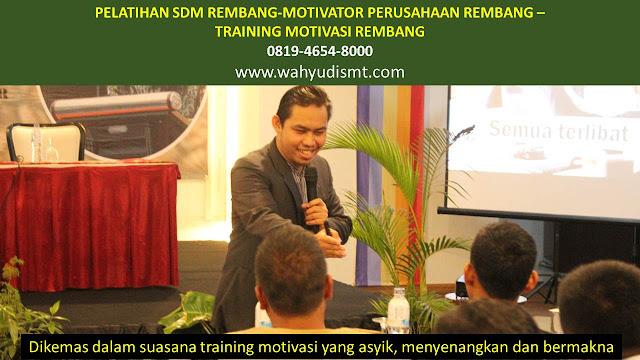 PELATIHAN SDM REMBANG-MOTIVATOR PERUSAHAAN REMBANG -TRAINING MOTIVASI REMBANG, TRAINING MOTIVASI REMBANG,  MOTIVATOR REMBANG, PELATIHAN SDM REMBANG,  TRAINING KERJA REMBANG,  TRAINING MOTIVASI KARYAWAN REMBANG,  TRAINING LEADERSHIP REMBANG,  PEMBICARA SEMINAR REMBANG, TRAINING PUBLIC SPEAKING REMBANG,  TRAINING SALES REMBANG,   TRAINING FOR TRAINER REMBANG,  SEMINAR MOTIVASI REMBANG, MOTIVATOR UNTUK KARYAWAN REMBANG,     INHOUSE TRAINING REMBANG, MOTIVATOR PERUSAHAAN REMBANG,  TRAINING SERVICE EXCELLENCE REMBANG,  PELATIHAN SERVICE EXCELLECE REMBANG,  CAPACITY BUILDING REMBANG,  TEAM BUILDING REMBANG, PELATIHAN TEAM BUILDING REMBANG PELATIHAN CHARACTER BUILDING REMBANG TRAINING SDM REMBANG,  TRAINING HRD REMBANG,     KOMUNIKASI EFEKTIF REMBANG,  PELATIHAN KOMUNIKASI EFEKTIF, TRAINING KOMUNIKASI EFEKTIF, PEMBICARA SEMINAR MOTIVASI REMBANG,  PELATIHAN NEGOTIATION SKILL REMBANG,  PRESENTASI BISNIS REMBANG,  TRAINING PRESENTASI REMBANG,  TRAINING MOTIVASI GURU REMBANG,  TRAINING MOTIVASI MAHASISWA REMBANG,  TRAINING MOTIVASI SISWA PELAJAR REMBANG,  GATHERING PERUSAHAAN REMBANG,  SPIRITUAL MOTIVATION TRAINING  REMBANG, MOTIVATOR PENDIDIKAN REMBANG