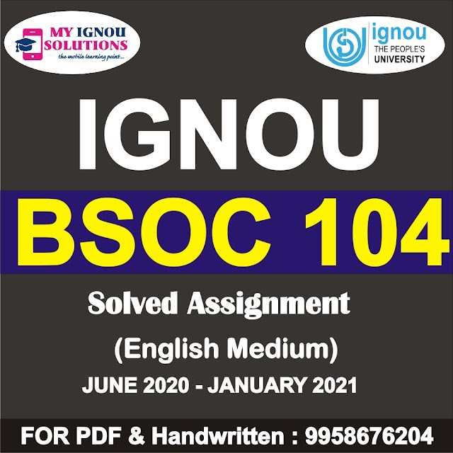 BSOC 104 Solved Assignment 2020-21