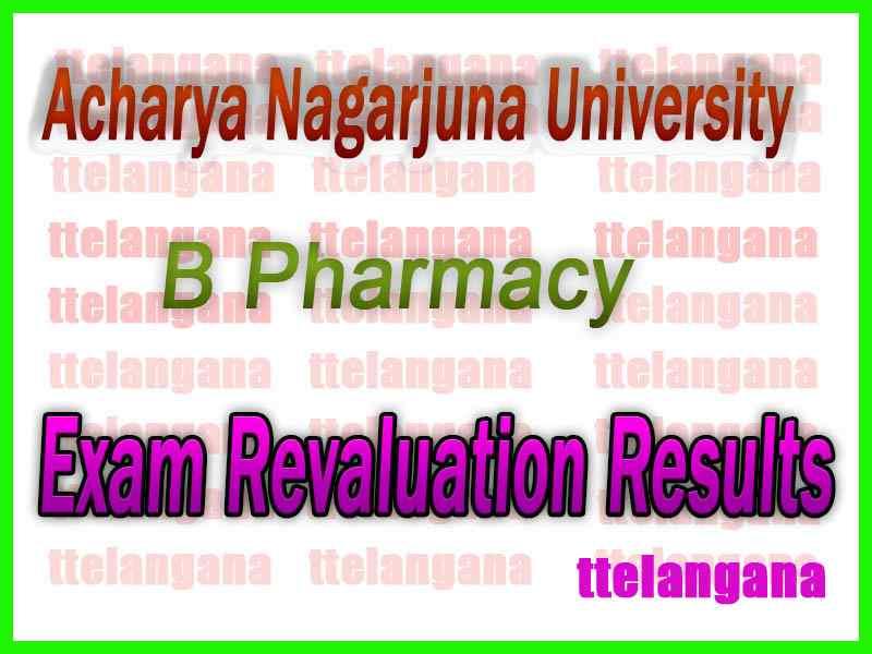 Acharya Nagarjuna University B Pharmacy Revaluation Results