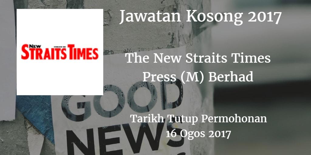 Jawatan Kosong The New Straits Times Press (M) Berhad 16 Ogos 2017