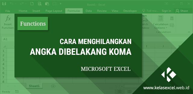 Rumus Excel Menghilangkan Angka Di Belakang Koma
