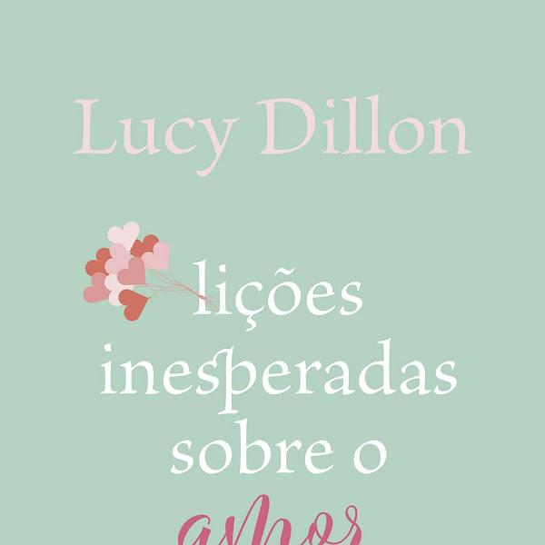 [LANÇAMENTO] Lições Inesperadas Sobre O Amor de Lucy Dillon