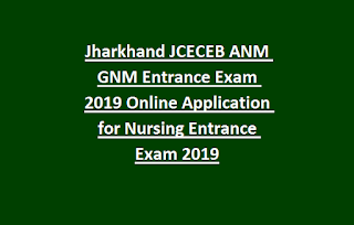 Jharkhand JCECEB ANM GNM Entrance Exam 2019 Online Application for Nursing Entrance Exam 2019