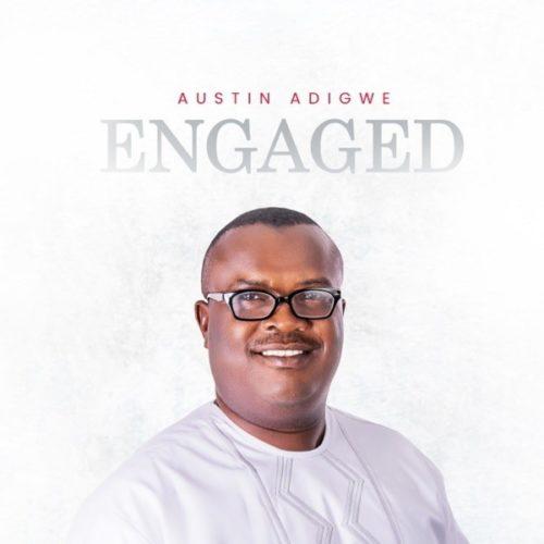 Austin Adigwe – Engaged