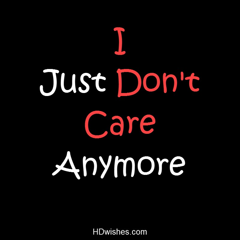 I Just Don't Care Anymore Black DP