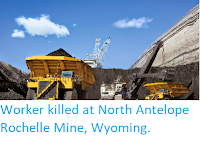 http://sciencythoughts.blogspot.co.uk/2014/06/worker-killed-at-north-antelope.html
