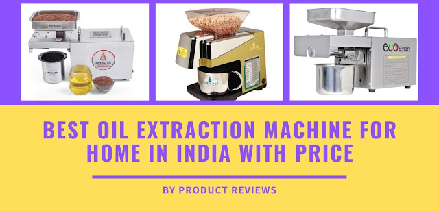 Best Oil Extraction Machine for home in India with Price | Home Oil Extractor | Oil Expeller/Press Machine