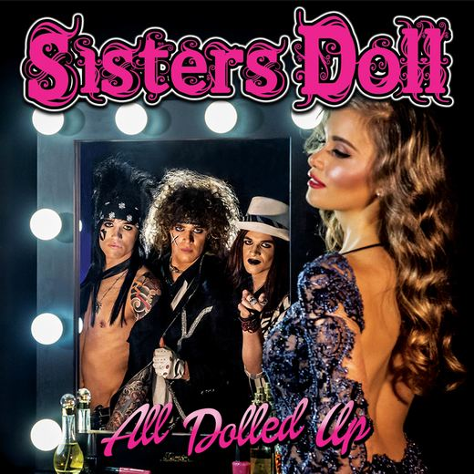 SISTERS DOLL - All Dolled Up (2017) full