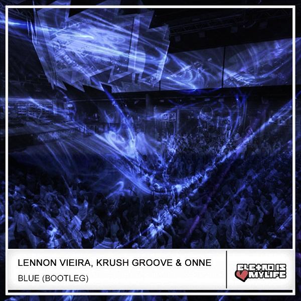 Eiffel 65 - Blue (Lennon Vieira, Krush Groove & ONNE Bootleg)
