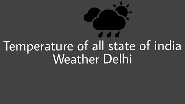 The temperature of all state of India