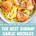 The Best Shrimp Garlic Noodles