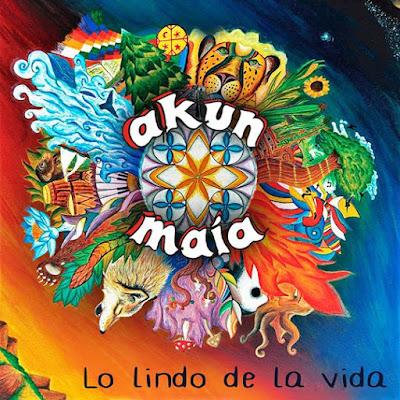 AKUN MAIA - Lo lindo de la vida (2016)