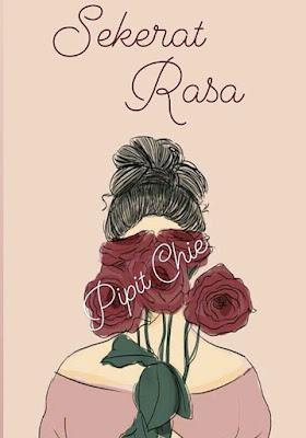 Novel Sekerat Rasa Karya Pipit Chie PDF