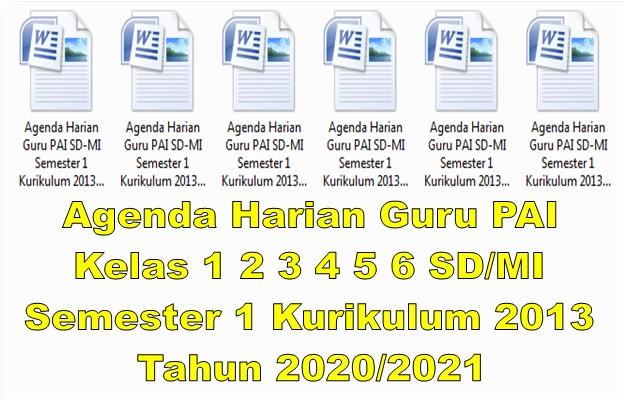 Agenda Harian Guru PAI Kelas 1 2 3 4 5 6 SD/MI Semester 1 Kurikulum 2013 Tahun 2020/2021 - Guru Krebet 3