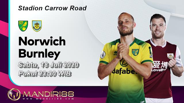 Prediksi Norwich City Vs Burnley, Sabtu 18 Juli 2020 Pukul 23.30 WIB @ Mola TV