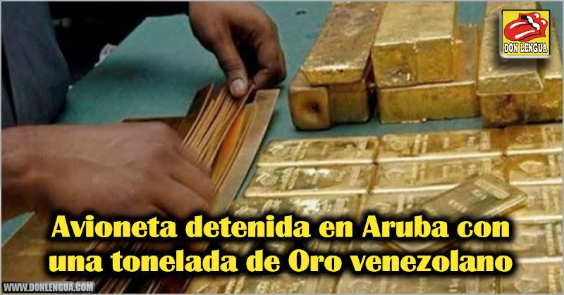 Avioneta detenida en Aruba con una tonelada de Oro venezolano