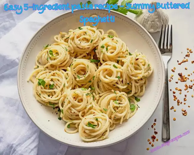 Easy 5-ingredient pasta recipe - Yummy Buttered Spaghetti