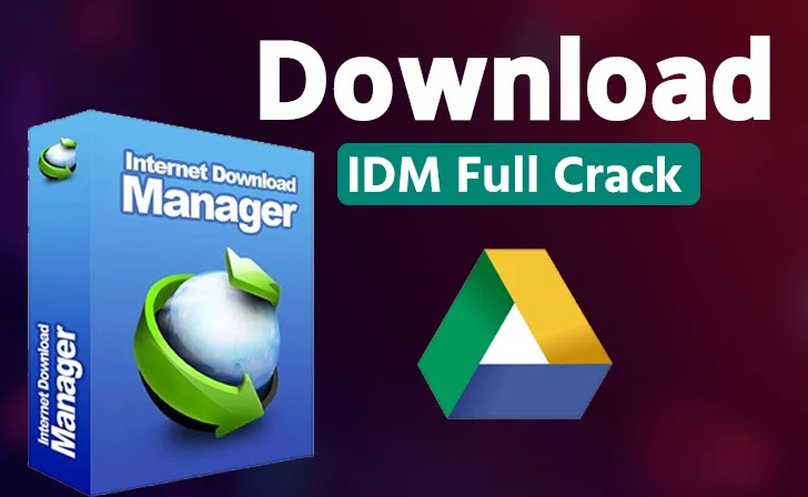 Download Idm Full Crack Google Drive Latest Version Of All Windows 10 7 And More