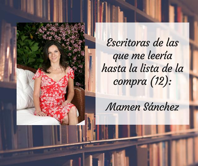 Escritoras de las que me leería hasta la lista de la compra (XII): Mamen Sánchez
