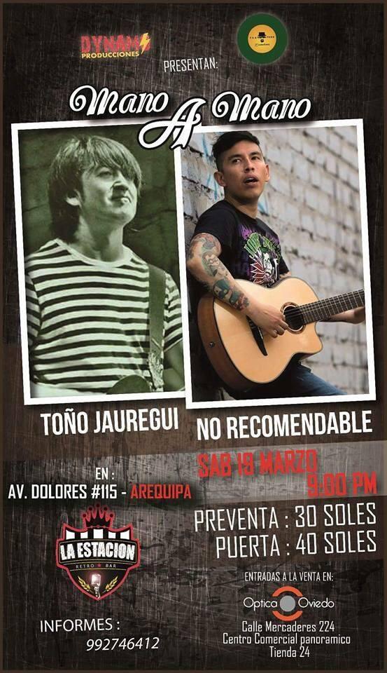 Toño Jauregui y No Recomendable en Arequipa, Mano a Mano - 19 de marzo