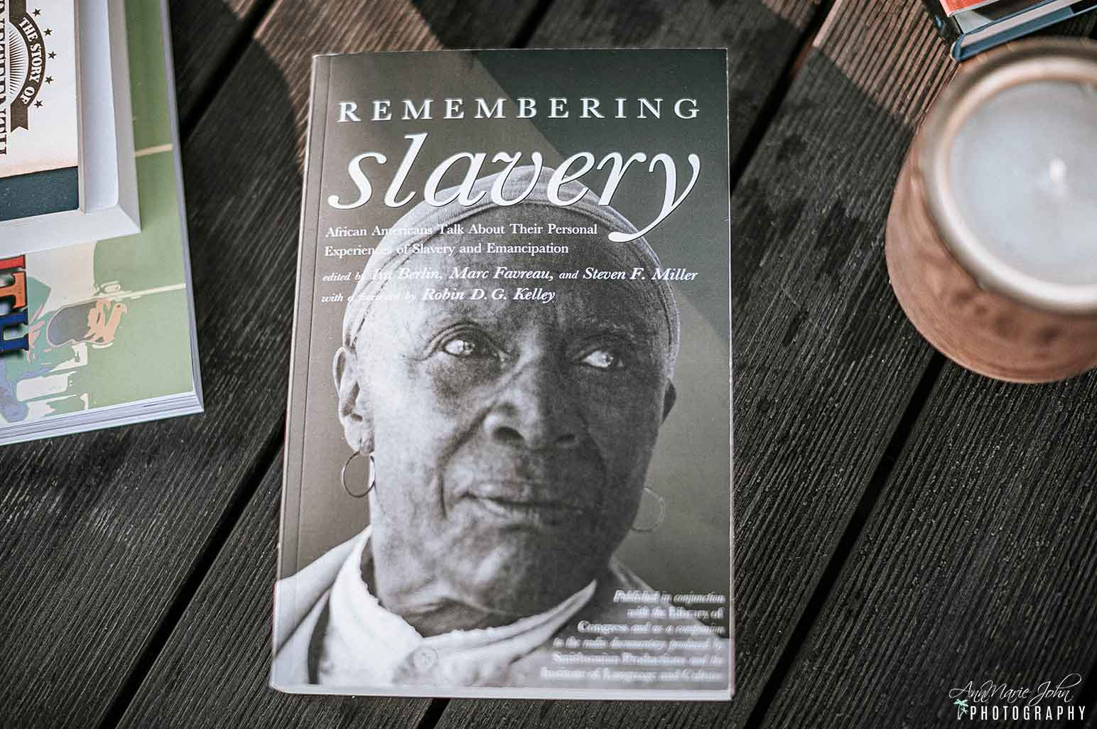 Juneteenth Books - Remembering Slavery: African Americans Talk About Their Personal Experiences of Slavery and Emancipation
