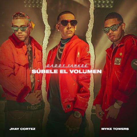ESTRENO MUNDIAL SOLO AQUÍ ➤ Daddy Yankee Ft Jhay Cortez & Myke Towers - Subele El Volumen
